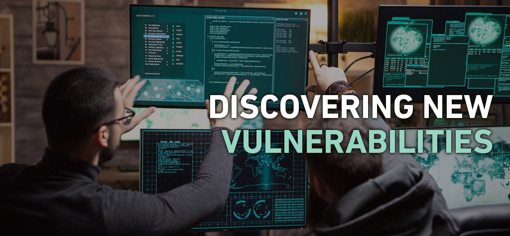 Discovering new vulnerabilities